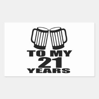 21 Cheers To My Birthday Rectangular Sticker