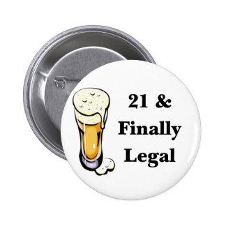 21 & Finally Legal 6 Cm Round Badge