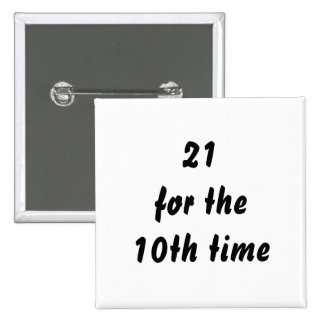 21 for the 10th time. 30th Birthday. Black White 15 Cm Square Badge