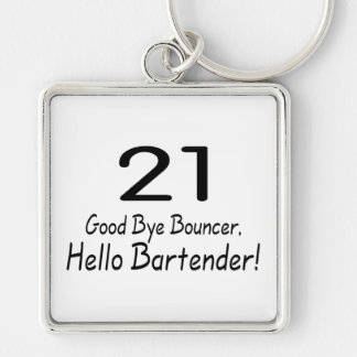 21 Good Bye Bouncer Hello Bartender (Blk) Silver-Colored Square Key Ring