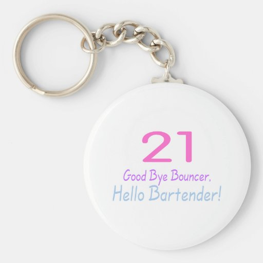 21 Good Bye Bouncer Hello Bartender (Color) Key Chain