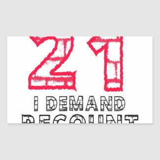 21 I Demand Recount Birthday Designs Rectangle Sticker