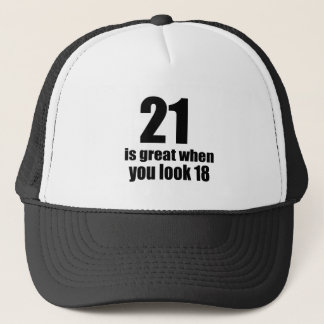 21 Is Great When You Look Birthday Trucker Hat