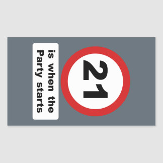 21 is when the Party Starts Rectangular Sticker