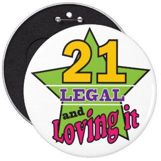 21 Legal and Loving It - 21st Birthday 6 Cm Round Badge