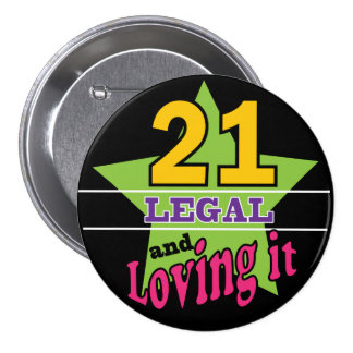21 Legal and Loving It | 21st Birthday 7.5 Cm Round Badge