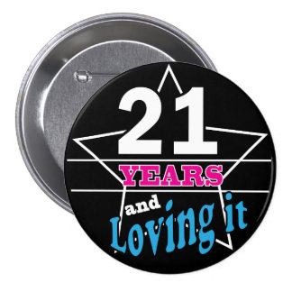 21 Legal and Loving It | 21st Birthday 7.5 Cm Round Badge