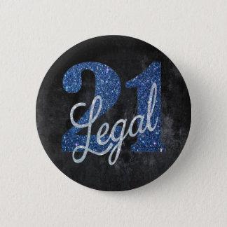 21 & #Legal FINALLY! Blue Silver Black Birthday 6 Cm Round Badge