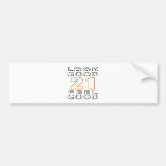 21 Look Good Feel Good Bumper Sticker