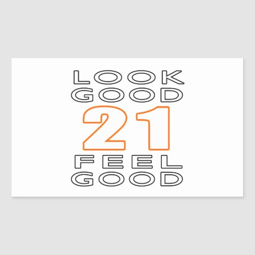 21 Look Good Feel Good Rectangular Stickers