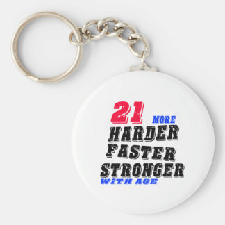 21 More Harder Faster Stronger With Age Key Ring