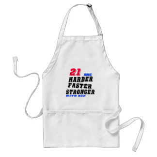 21 More Harder Faster Stronger With Age Standard Apron