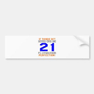 21 Perfection Birthday Designs Bumper Sticker
