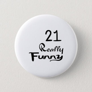 21 Really Funny Birthday Designs 6 Cm Round Badge