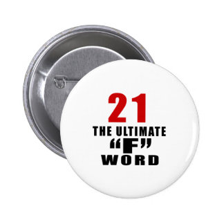 """21 THE ULTIMATE """"F"""" WORD 6 CM ROUND BADGE"""