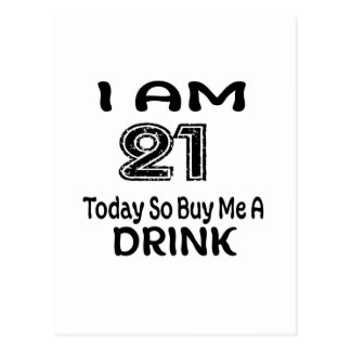 21 Today So Buy Me A Drink Postcard