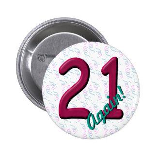 21 Twenty One Again Birthday 6 Cm Round Badge