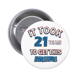 21 year old birthday designs 6 cm round badge