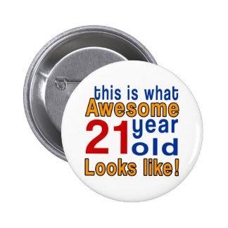 21 year old looks like 6 cm round badge