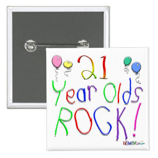 21 Year Olds Rock ! 15 Cm Square Badge