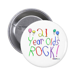 21 Year Olds Rock ! 6 Cm Round Badge