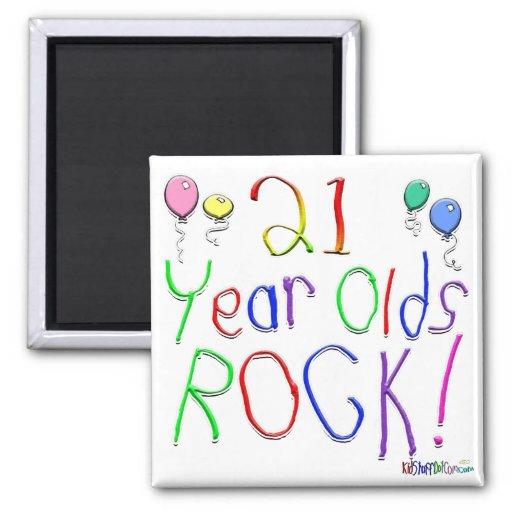 21 Year Olds Rock ! Fridge Magnets