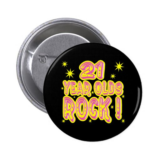 21 Year Olds Rock! (Pink) Button