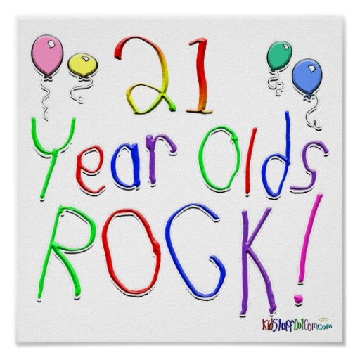 21 Year Olds Rock ! Poster
