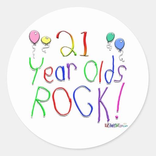 21 Year Olds Rock ! Round Sticker