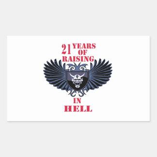 21 years of raising in hell rectangular sticker
