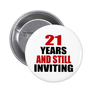 21 Years still Inviting 6 Cm Round Badge
