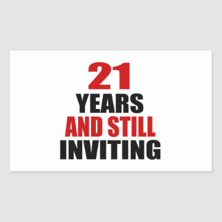 21 Years still Inviting Rectangular Sticker