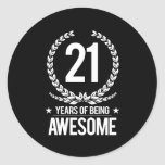 21st Birthday (21 Years Of Being Awesome) Round Sticker