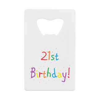 """21st Birthday"" Credit Card Bottle Opener"