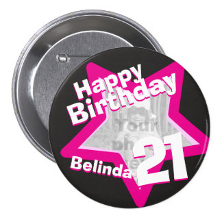 21st Birthday photo fun hot pink button/badge 7.5 Cm Round Badge