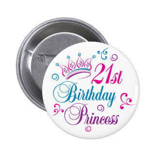 21st Birthday Princess 6 Cm Round Badge