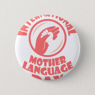 21st February - International Mother Language Day 6 Cm Round Badge