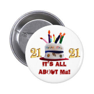 21st It's all about me Birthday button
