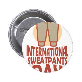 21st January - International Sweatpants Day 6 Cm Round Badge