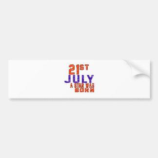 21st July a star was born Bumper Sticker