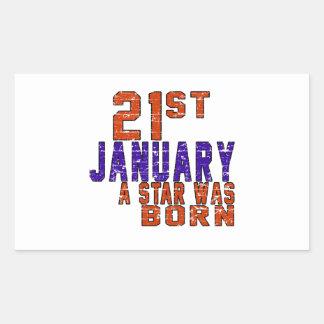 21th January a star was born Rectangular Sticker