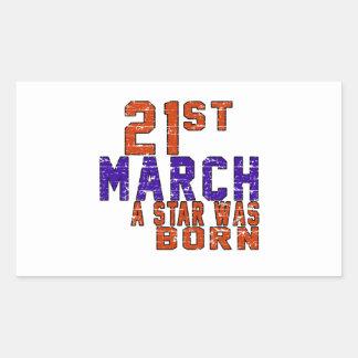 21th March a star was born Rectangle Sticker