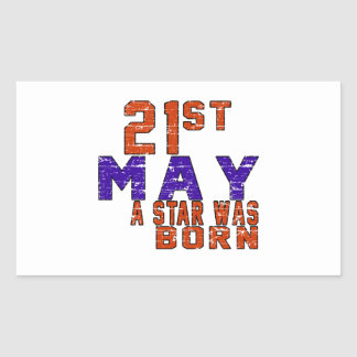 21th May a star was born Rectangular Sticker
