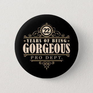 22nd Birthday (22 Years Of Being Gorgeous) 6 Cm Round Badge
