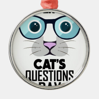 22nd January - Answer Your Cat's Questions Day Metal Ornament