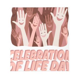 22nd January - Celebration Of Life Day Notepads