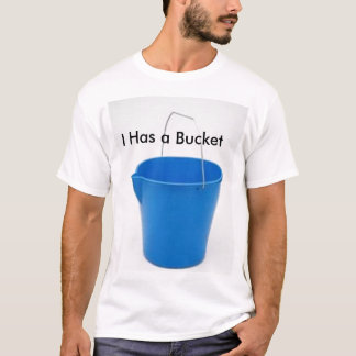 23281842, I Has a Bucket T-Shirt