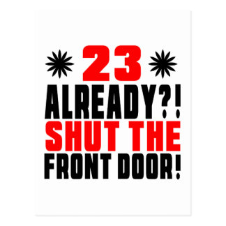 23 Already ?! Shut The Front Door! Postcard