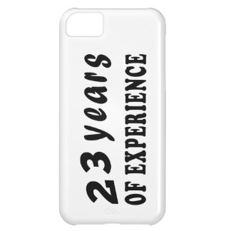 23 years of experience case for iPhone 5C