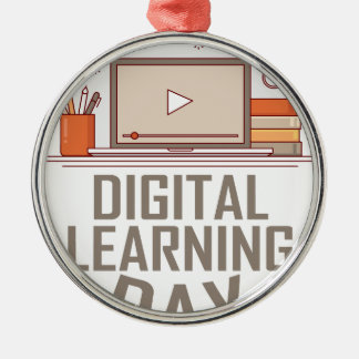 23rd February - Digital Learning Day Metal Ornament